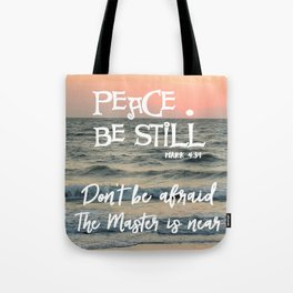 Peace Be Still Verse with Quote Tote Bag