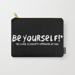 Be Yourself!* Carry-All Pouch