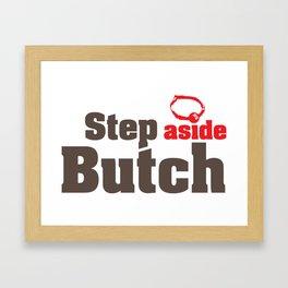 Step aside Butch Framed Art Print