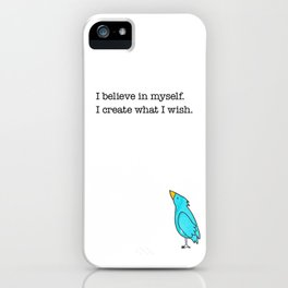 I Believe In Myself, I Create What I Wish iPhone Case