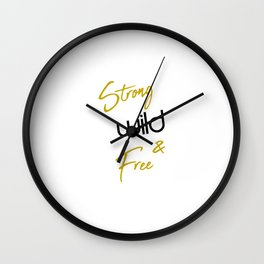 Strong Wild and Free Fearless Gritty Spirit Wall Clock