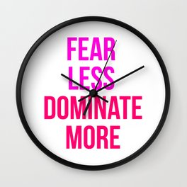 Fear Less Dominate More Design Wall Clock