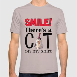 SMILE! There's a CAT on my shirt. T-shirt
