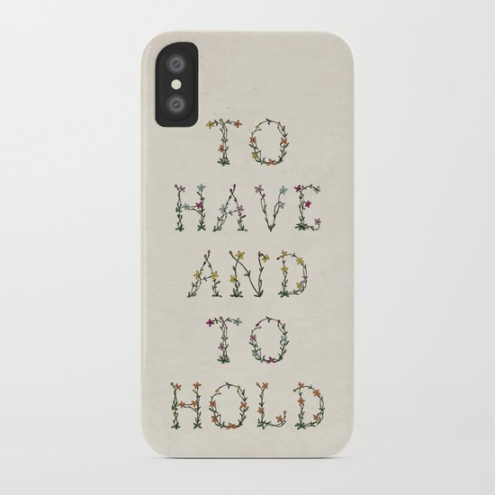 To have and to hold  iPhone Case
