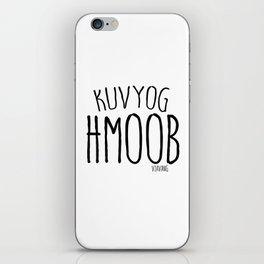 Kuv Yog Hmoob iPhone Skin