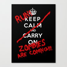 Keep Calm And Run Zombies Are Coming Canvas Print