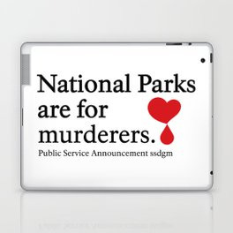 National Parks are For Murderers Laptop & iPad Skin