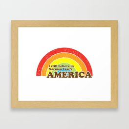 I Still Believe in Norman Lear's America Framed Art Print