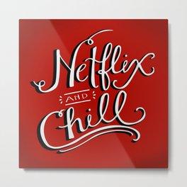 Netflix & Chill Metal Print