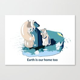 Earth is our home too. Polar bears. Canvas Print