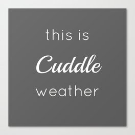 Cuddle Weather Canvas Print