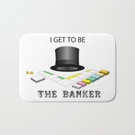 I Get To Be The Banker Bath Mat