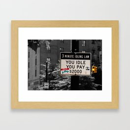 You Idle You Pay Framed Art Print