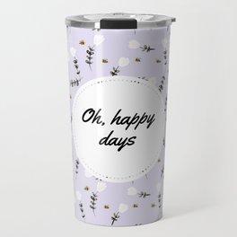 Happy days - Lavander Travel Mug