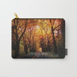 Life is a journey not a destination Carry-All Pouch