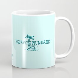 Escape the Mundane Coffee Mug