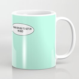 Thyme for You to Get in My Bed Coffee Mug