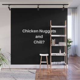 Chicken Nuggets and Chill Wall Mural