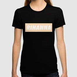 Rihanna is my sis T-shirt