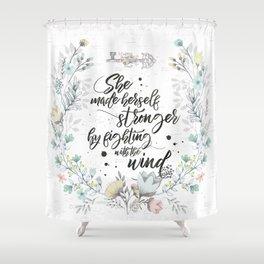 The Secret Garden - She Made Herself Stronger Shower Curtain