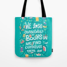 Lose ourselves in books Tote Bag