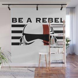 BE A REBEL Wall Mural