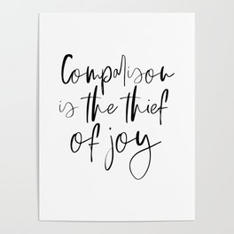 Comparison Is The Thief Of Joy, Black And White, Motivational Poster, Inspirational Poster Poster