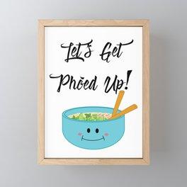 Let's Get Pho'ed Up! Framed Mini Art Print