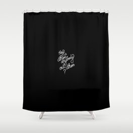 Hey is there anybody out there?   [black & white] Shower Curtain