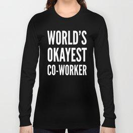 World's Okayest Co-worker (Black & White) Long Sleeve T-shirt