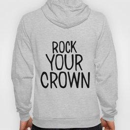 Rock Your Crown Hoody