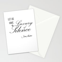 Let Us Have the Luxury of Silence - Jane Austen quote from Mansfield Park Stationery Cards