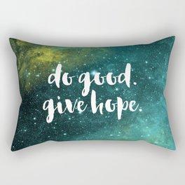 do good. give hope. Rectangular Pillow