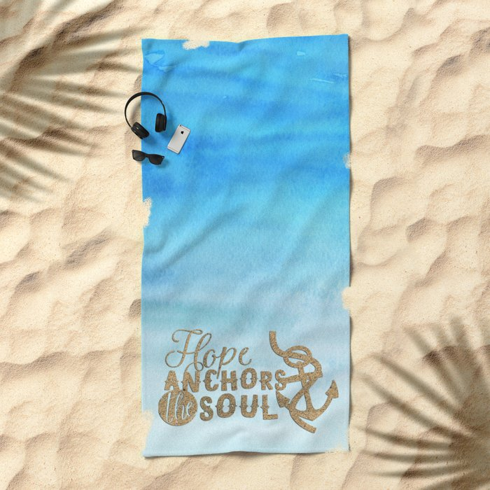 Hope anchors the soul - Simple Typography maritime Beach Towel