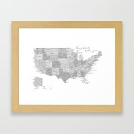 Anywhere with you, USA map in grayscale Framed Art Print