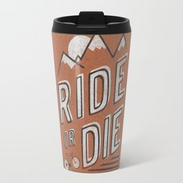 Ride or Die Travel Mug