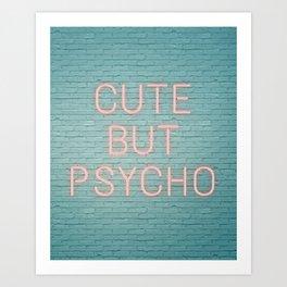 cute but psycho Art Print