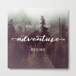 And So The Adventure Begins - Pacific Northwest Metal Print