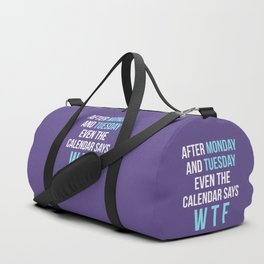 After Monday and Tuesday Even The Calendar Says WTF (Ultra Violet) Duffle Bag
