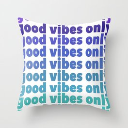 Good Vibes Only, Cool Colors Throw Pillow