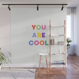 YOU ARE COOL Wall Mural