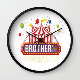 Brother Of The Birthday Ringmaster Kids Circus Party B-day design Wall Clock