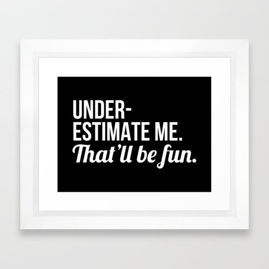 Underestimate Me That'll Be Fun (Black) by creativeangel