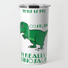 """""""This Is My Human Costume I'Really A Dinosaur"""" T-rex inspired tee for pre-historic animal lovers! Travel Mug"""