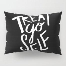 Treat Yo Self II Pillow Sham