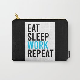 Eat Sleep Work Repeat Carry-All Pouch