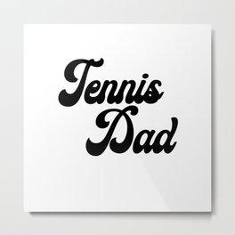 Tennis Dad Metal Print