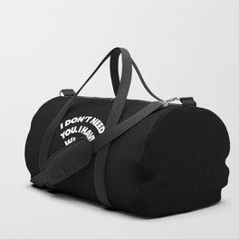I dont need you I have wifi Duffle Bag