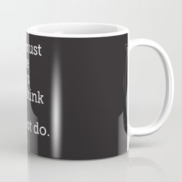 You Must Do... Coffee Mug