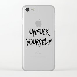 Unfuck Yourself Clear iPhone Case